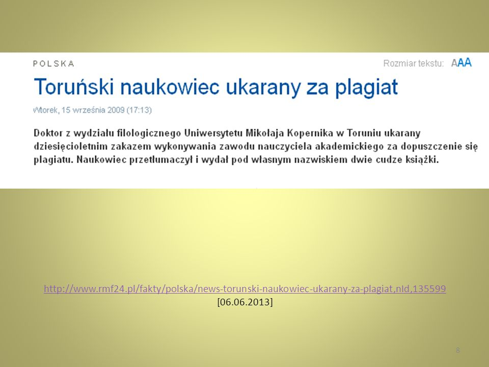 http://www.rmf24.pl/fakty/polska/news-torunski-naukowiec-ukarany-za-plagiat,nId,135599 [06.06.2013]